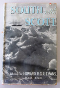 Book : South with Scott Admiral Sir Edward R.G.R Evans  Published by Collins, London