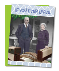 """If you ever leave..."" Anniversary Card"