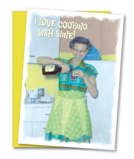 """""""Cooking With Wine"""" Birthday Card"""