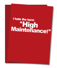 """High Maintenance"" Valentine's Day Card"
