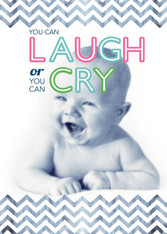 """YOU CAN LAUGH OR YOU CAN CRY"" Birthday Card"
