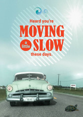 """MOVING SLOW"" Get Well Card"