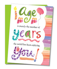 """Age is merely the number of years.."" Birthday Card"