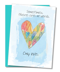 """Sometimes there are no words"" Sympathy Card"