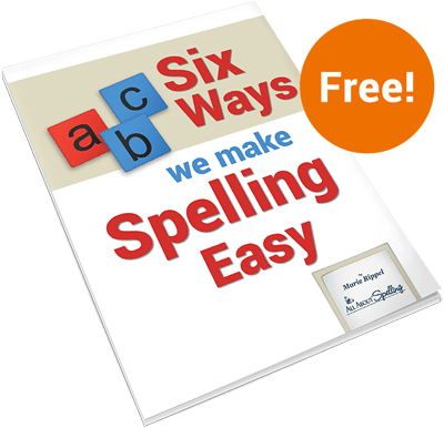 Six Ways We Make Spelling Easy - FREE Guide from All About Spelling