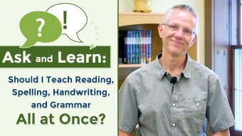 Should I Teach Reading, Spelling, Grammar, and Handwriting All at Once?