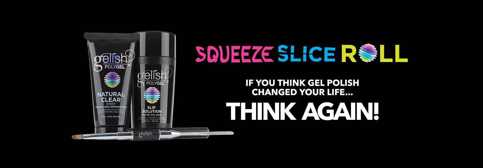 PolyGel Squeeze Slice Roll