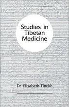 Studies in Tibetan Medicine, by Elisabeth Finckh