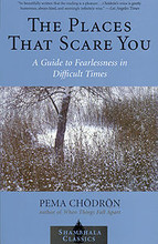 The Places that Scare You, by Pema Chodron