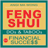 Feng Shui Dos & Taboos for FINANCIAL SUCCESS, by Angi Ma Wong
