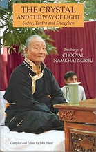 The Crystal and the Way of Light, by Chogyal Namkhai Norbu