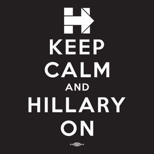"""Keep Calm and Hillary On"" Graphic (on Black Tee)"