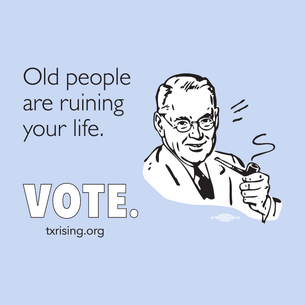 """Old People Are Ruining Your Life. VOTE."" Graphic (on Baby Blue Tee)"