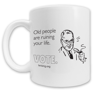"""Old People Are Ruining Your Life. VOTE."" Mug -- 11oz ceramic"
