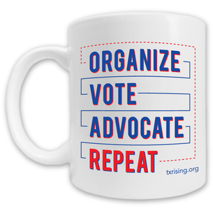 """Organize. Vote. Advocate. Repeat."" Mug -- 11oz ceramic"