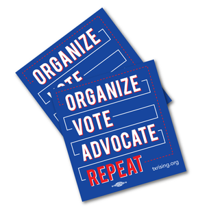 "Two ""Organize. Vote. Advocate. Repeat.""  3.5"" x 3.75"" Stickers"