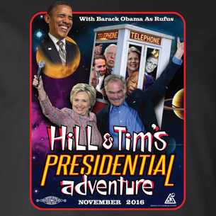 Hill & Tim's Presidential Adventure! (On Black Tee)