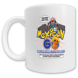 """""""Mexican GO"""" Mug -- 11oz ceramic"""