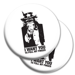 "Two ""I Want You To Pull My Finger"" 2.25"" Mylar Buttons"