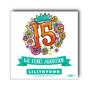 "Lilith Fund ""15th Anniversary""   3"" x 3"" Stickers"