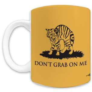 """Don't Grab On Me"" #CocksNotGlocks For The Revolution Graphic -- 11oz ceramic Mug"