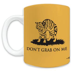 """Don't Grab On Me"" #CocksNotGlocks For The Revolution Graphic -- 11oz ceramic Mug"