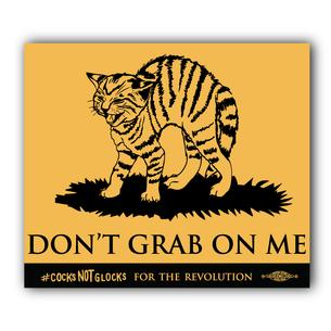 """Don't Grab On Me"" #CocksNotGlocks For The Revolution 3.5"" x 3"" Vinyl Sticker"