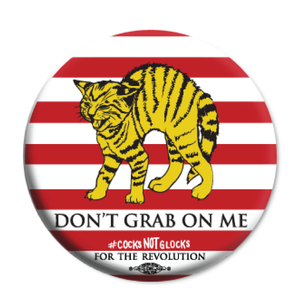 """""""Don't Grab On Me"""" #CocksNotGlocks For The Revolution Navy Graphic 2.25"""" Mylar Buttons"""