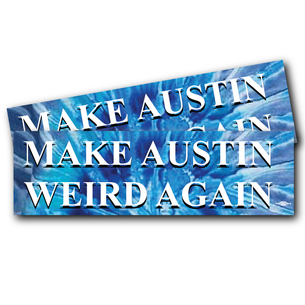 """Make Austin Weird Again"" Tie-Dye Stickers 10"" x 3"""