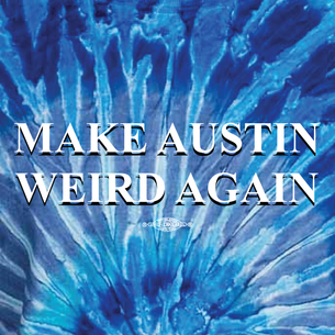 """Make Austin Weird Again"" (on Jerry Tie-Dye Tee)"