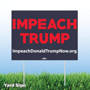 """Impeach Trump Now!"" Blue and Red Yard Sign"