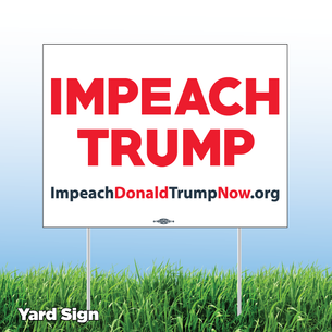 """Impeach Trump Now!"" White and Red Yard Sign"