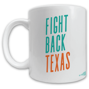 """Fight Back Texas"" Mug -- 11oz ceramic"