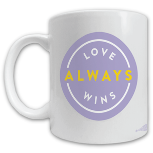 """Love Always Wins"" Mug -- 11oz ceramic"