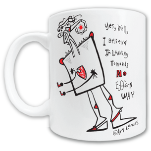 """No Effen Way"" by Art Lewis Mug -- 11oz ceramic"
