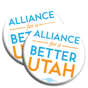 "Two ""Alliance For A Better Utah Logo""  2"" Mylar Buttons"