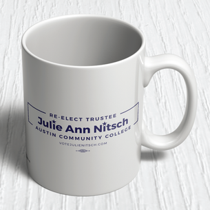 """Re-Elect Julie Ann Nitsch for ACC Trustee"" Graphic Mug -- 11oz ceramic"