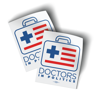 "Doctors In Politics (4"" x 5"" Vinyl Sticker -- Pack of Two!)"