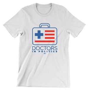 Doctors In Politics (Unisex White Tee)