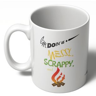 """I'm Doin It Messy, Scrappy, and Lit"" Graphic -- By Victoria Walker (11oz. Ceramic Mug)"