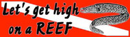 Let's Get High On A Reef Sticker