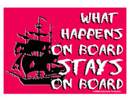 What Happens on Board Stays on Board Magnet