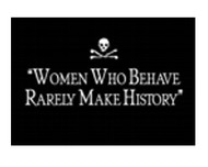 Women Who Behave Rarely Make History Magnet
