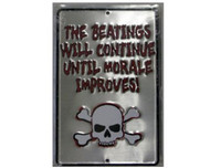 The Beatings Will Continue Until Morale Improves Metal Sign