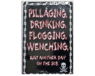 Pillaging, Drinking, Flogging, Wenching Metal Sign