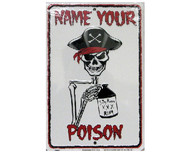 Name Your Poison Metal Sign