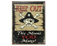 Keep Out This Means You Matey Metal Sign