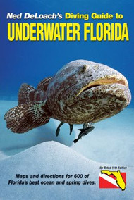 Diving Guide to Underwater Florida 11th Ed.