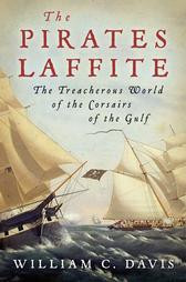 The Pirates Laffite: The Treacherous World Of The Corsairs Of The Gulf - Hardcover
