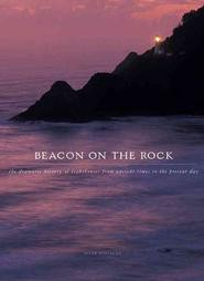 Beacon on the Rock: The Dramatic History of Lighthouses from Ancient Greece to the Present Day - Hardcover
